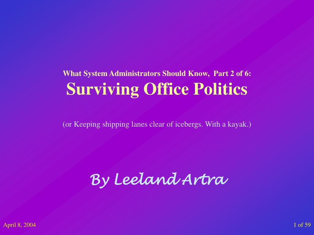 what system administrators should know part 2 of 6 surviving office politics l.
