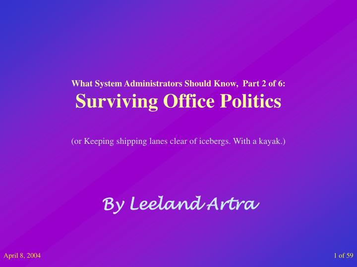 what system administrators should know part 2 of 6 surviving office politics n.