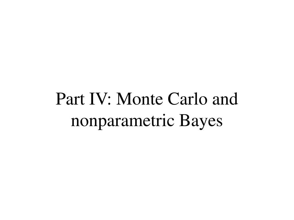 part iv monte carlo and nonparametric bayes l.
