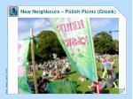 new neighbours polish picnic glosik