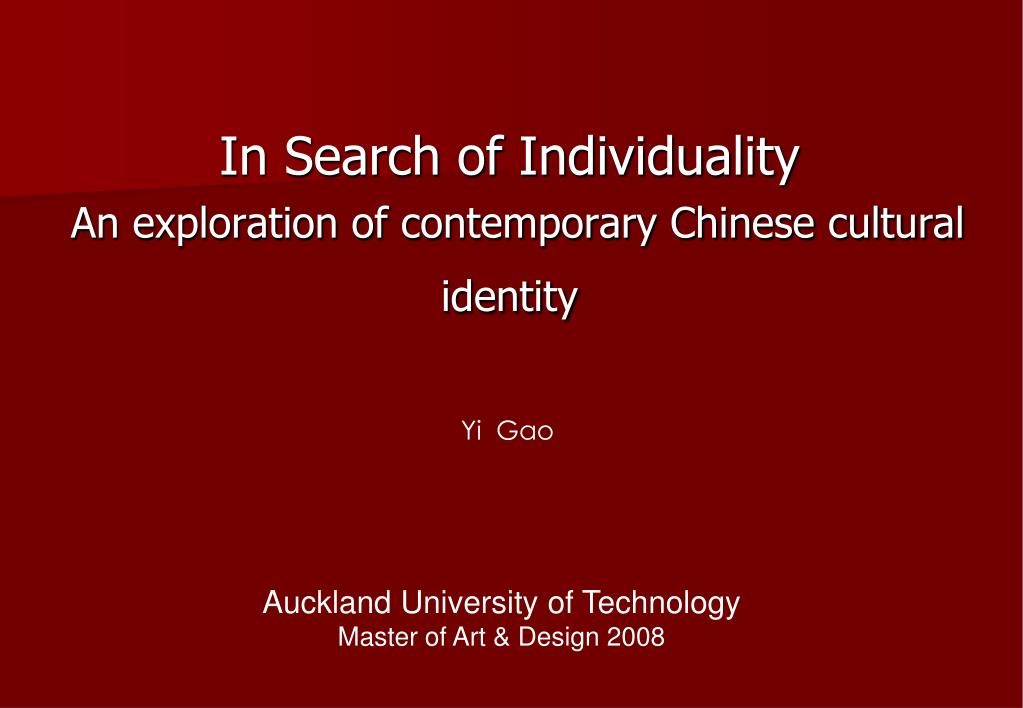 in search of individuality an exploration of contemporary chinese cultural identity l.