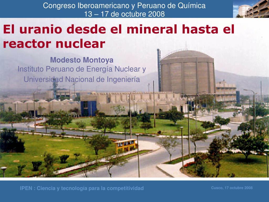 el uranio desde el mineral hasta el reactor nuclear l.