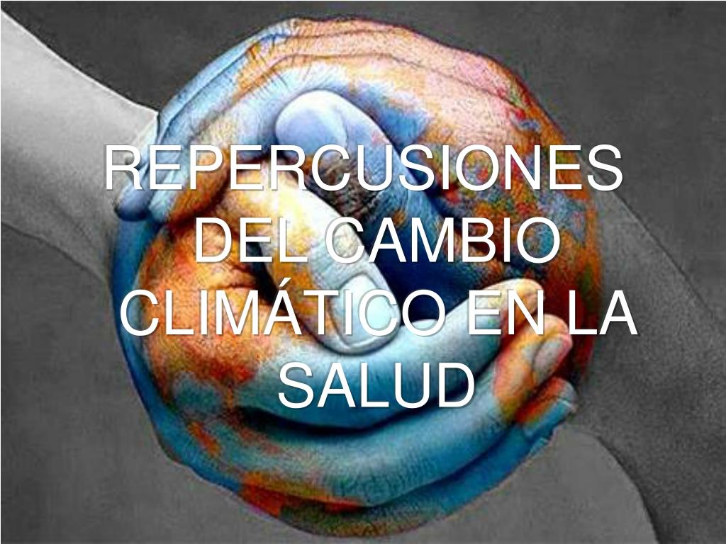 REPERCUSIONES DEL CAMBIO CLIMÁTICO EN LA SALUD