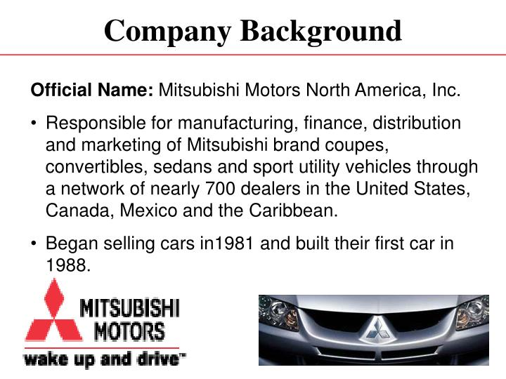Official Name: Mitsubishi Motors North America, Inc. ...