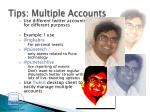 tips multiple accounts