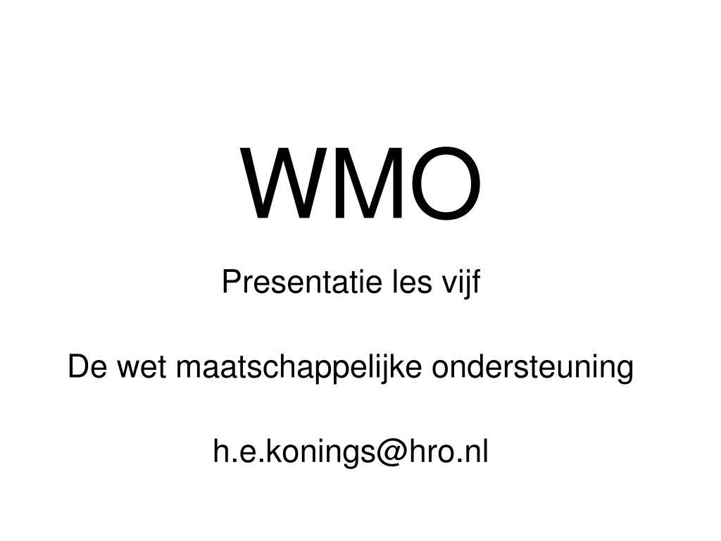 presentatie les vijf de wet maatschappelijke ondersteuning h e konings@hro nl