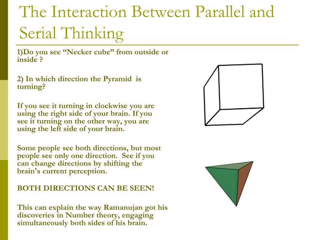 The Interaction Between Parallel and Serial Thinking