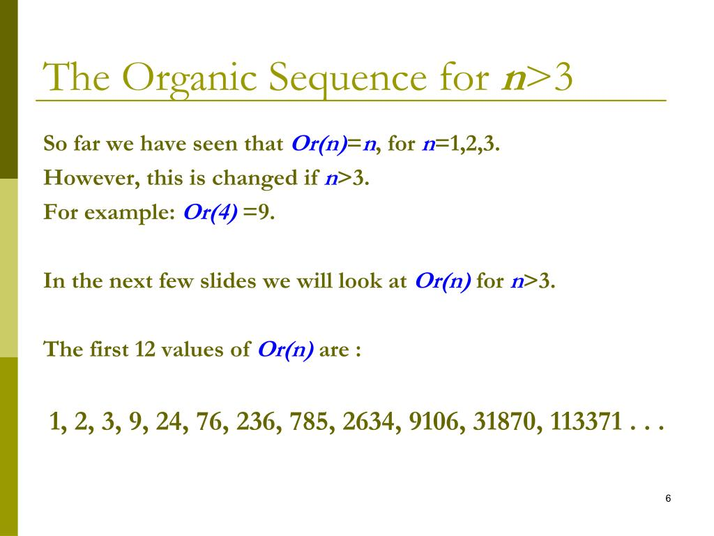 The Organic Sequence for