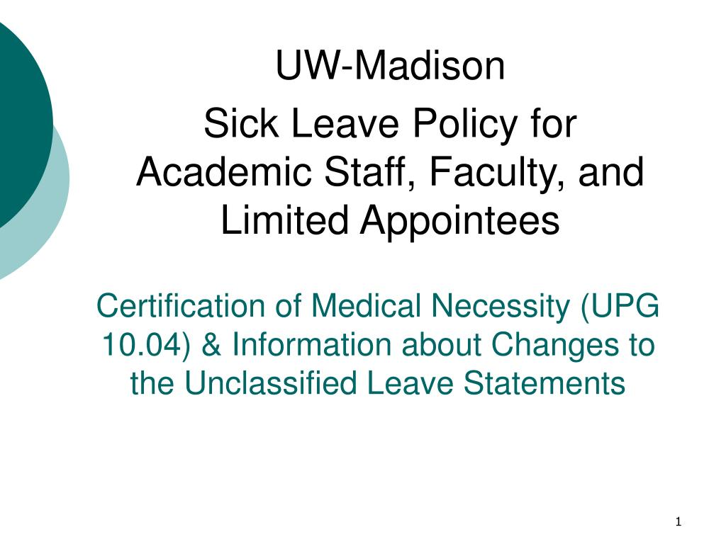Certification of Medical Necessity (UPG 10.04) & Information about Changes to the Unclassified Leave Statements