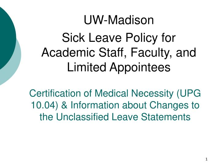 Certification of Medical Necessity (UPG 10.04) & Information about Changes to the Unclassified Leave...
