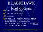 blackhawk load options