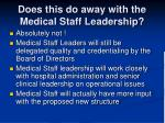does this do away with the medical staff leadership