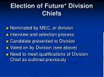election of future division chiefs