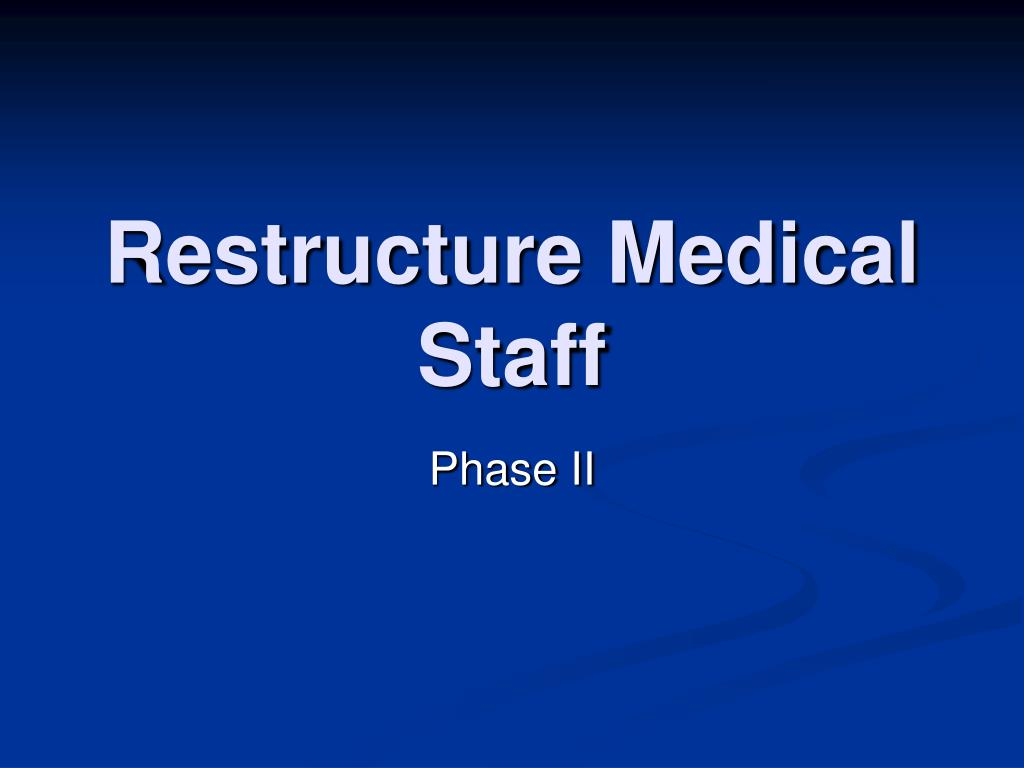 restructure medical staff l.