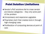 point solution limitations