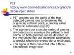 pet http www doemedicalsciences org abt sidebars pet shtml