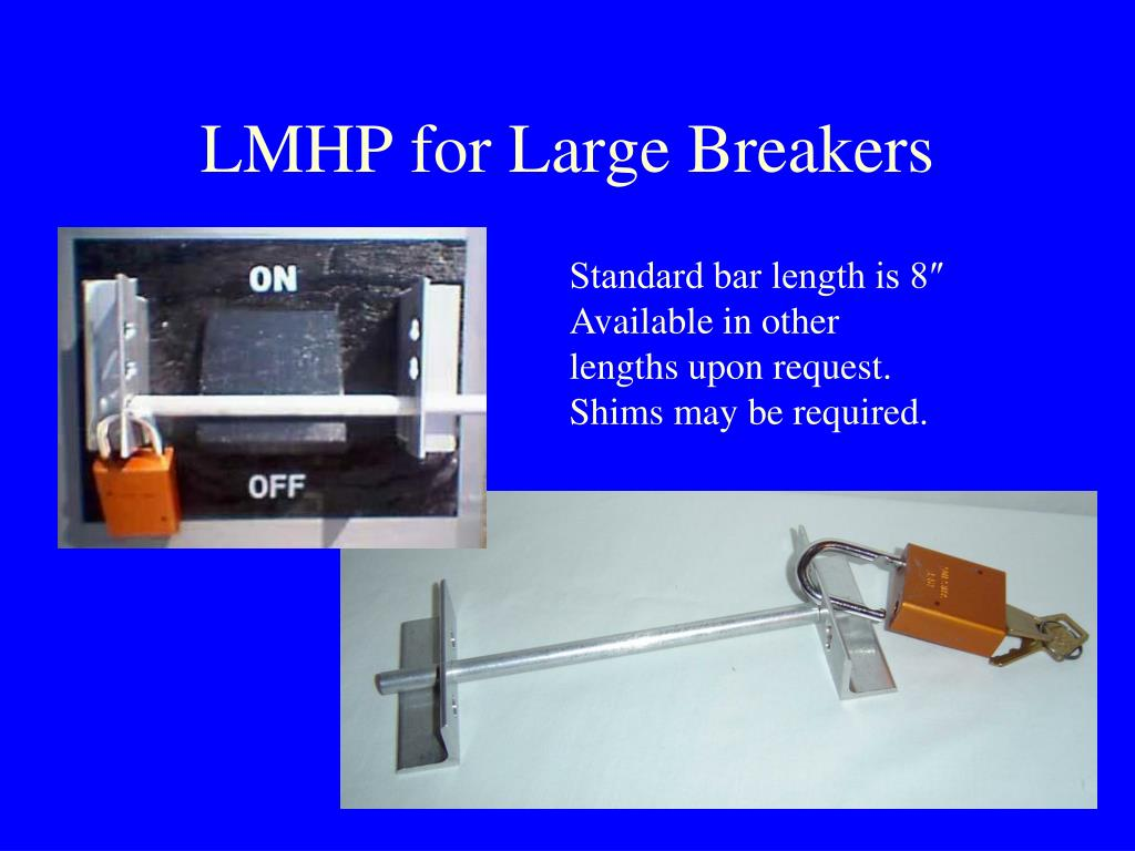 LMHP for Large Breakers