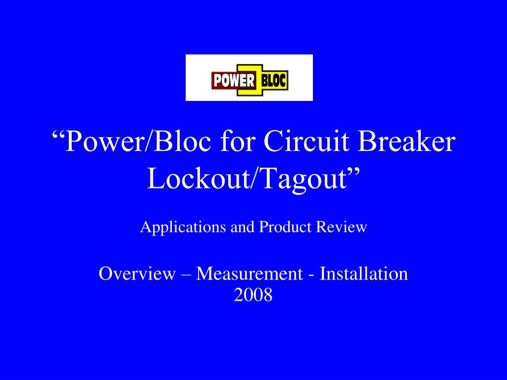 """Power/Bloc for Circuit Breaker Lockout/Tagout"""