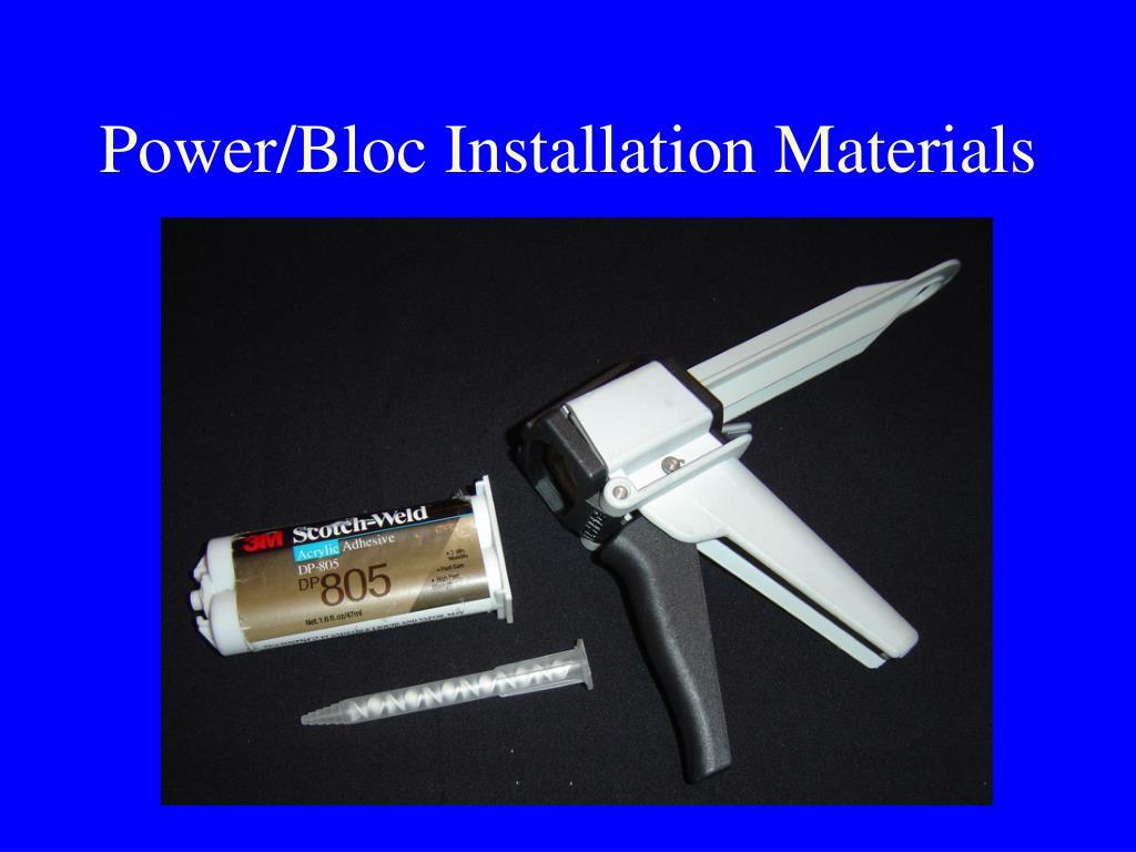 Power/Bloc Installation Materials