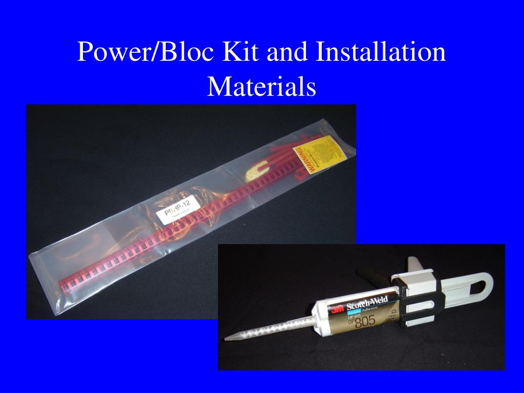 Power/Bloc Kit and Installation Materials