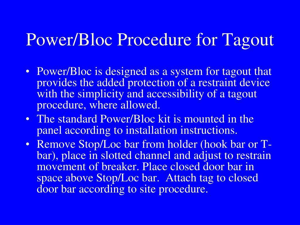 Power/Bloc Procedure for Tagout