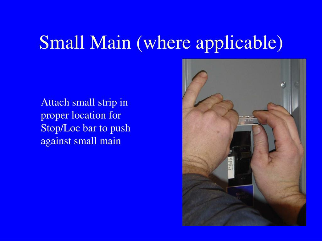 Small Main (where applicable)