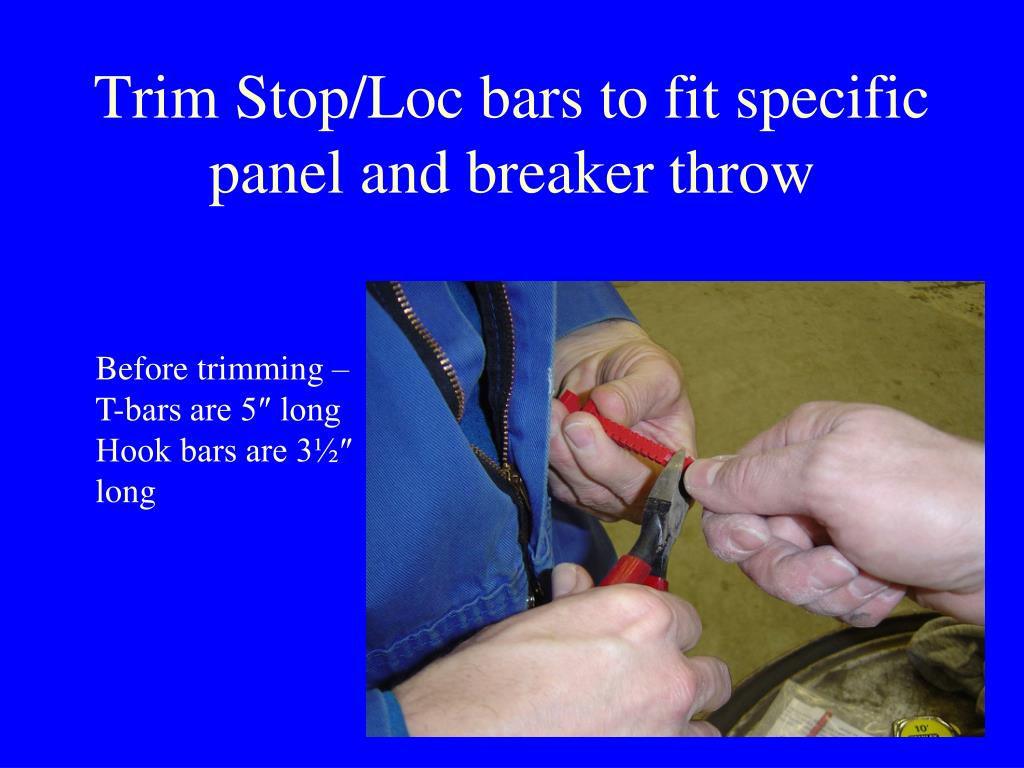 Trim Stop/Loc bars to fit specific panel and breaker throw
