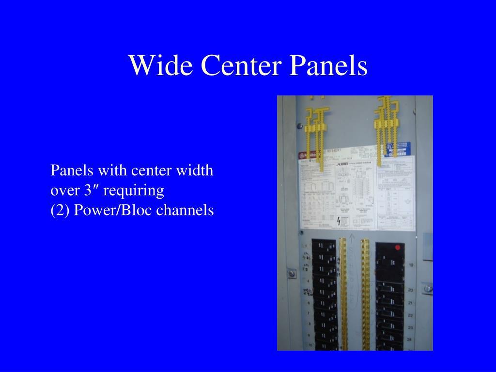 Wide Center Panels