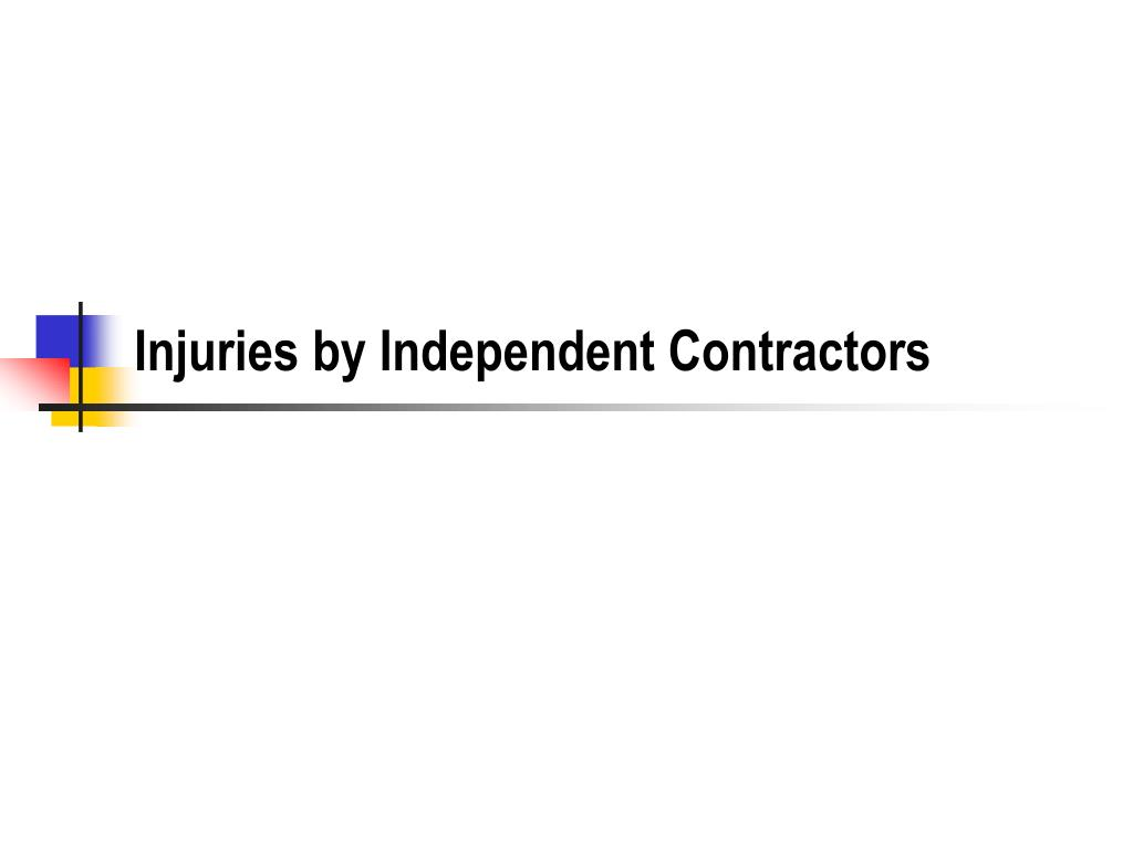 Injuries by Independent Contractors