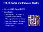 494 40 water and dialysate quality