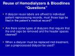 reuse of hemodialyzers bloodlines questions