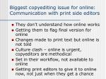 biggest copyediting issue for online communication with print side editors