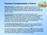 factores fundamentales a futuro