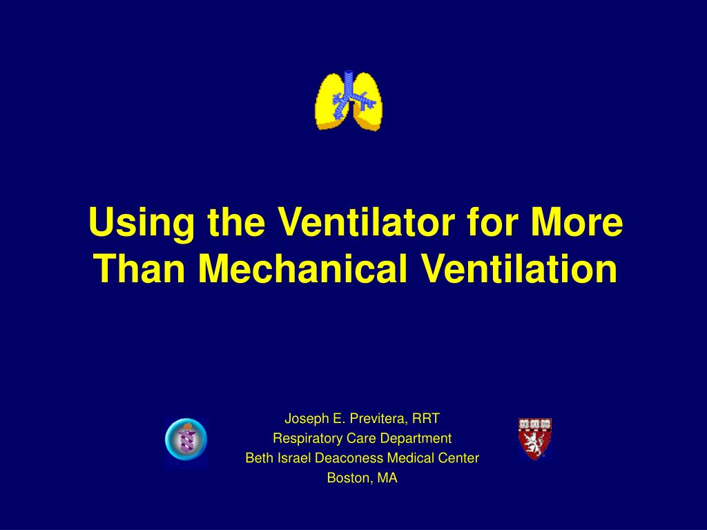using the ventilator for more than mechanical ventilation l.