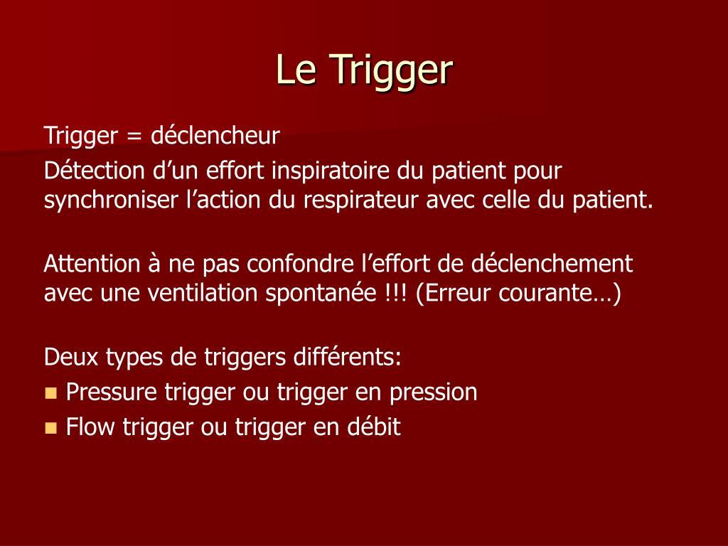 Le Trigger