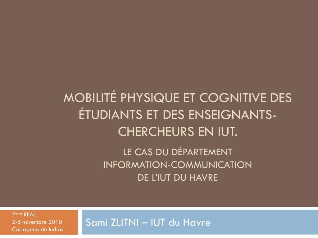 Mobilité physique et cognitive des étudiants et des enseignants- chercheurs en IUT.