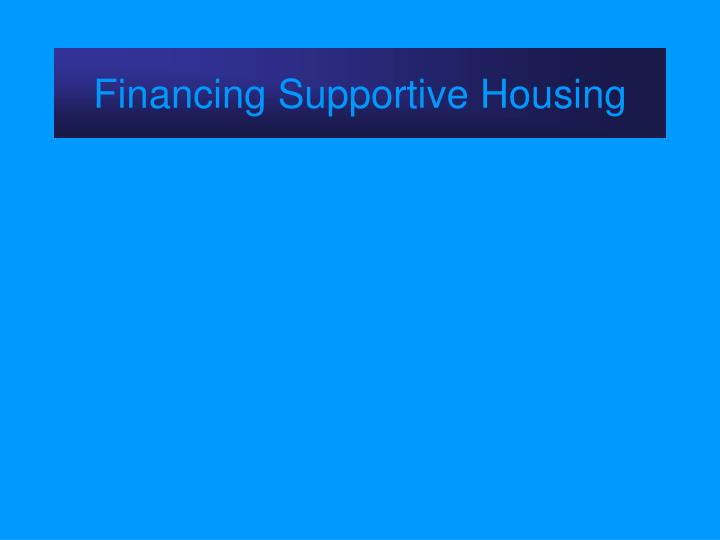 Financing supportive housing