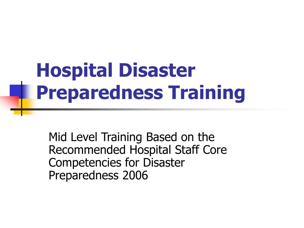 hospital disaster preparedness training l.