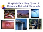 hospitals face many types of disasters natural man made