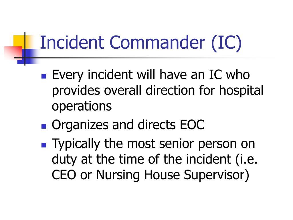 Incident Commander (IC)