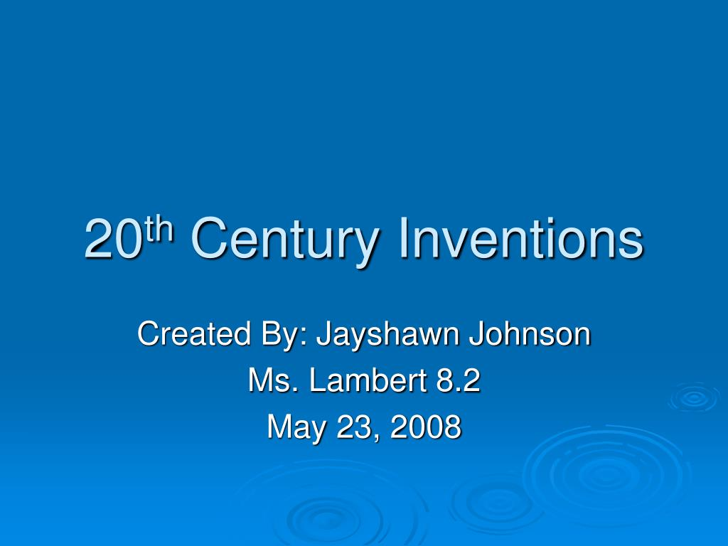 20 th century inventions l.