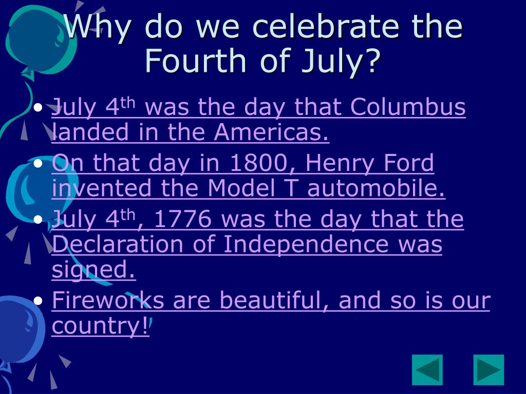 Why do we celebrate the Fourth of July?