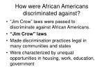 how were african americans discriminated against