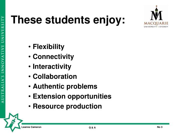 These students enjoy