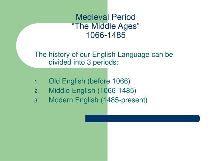 medieval period the middle ages 1066 1485 n.