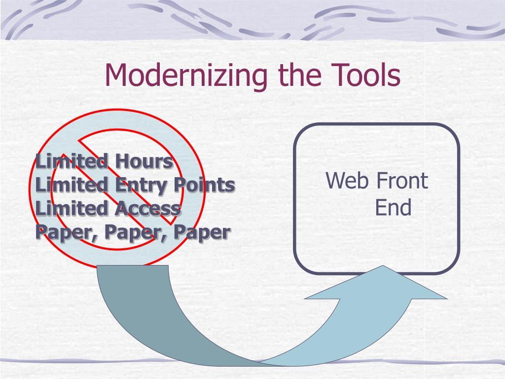 Modernizing the Tools