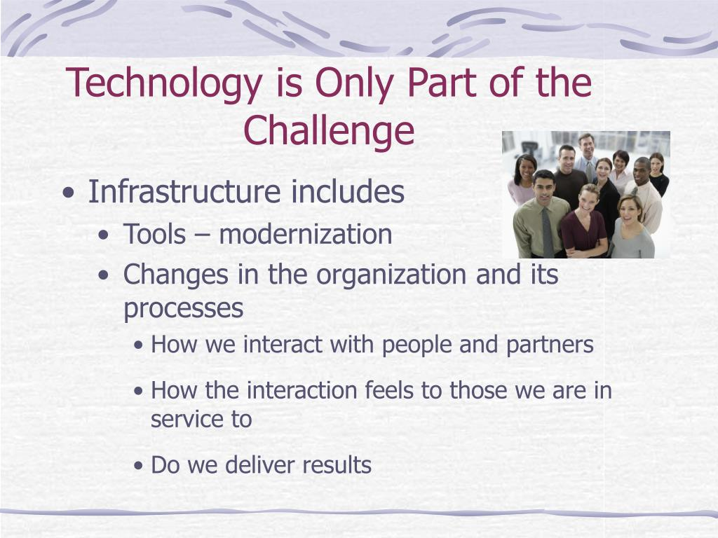 Technology is Only Part of the Challenge