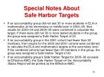special notes about safe harbor targets