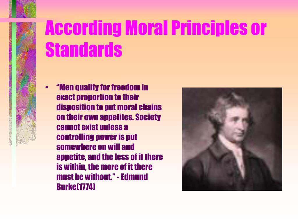 According Moral Principles or Standards