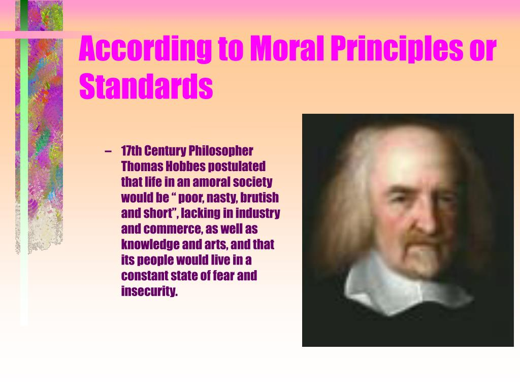 According to Moral Principles or Standards